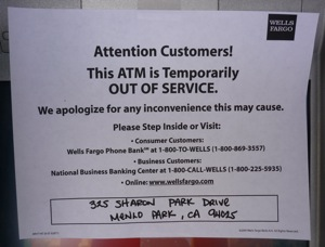 ATM outage sign at Wells Fargo Bank in downtown Menlo Park