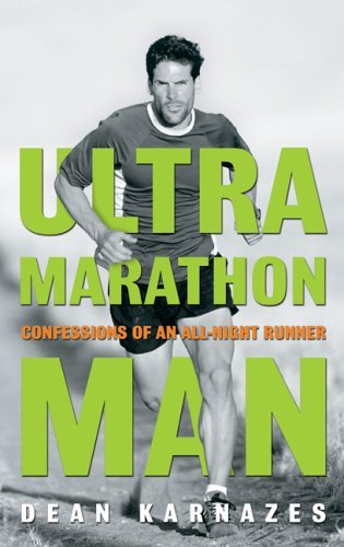 Ultra Marathon Man by Dean Karnazes