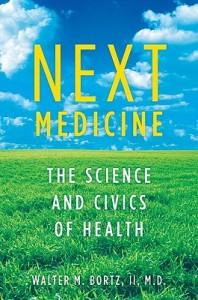 Next Medicine by Walter Bortz M.D.
