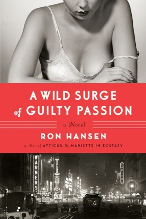 Wild Surge of Guilty Passion by Ron Hansen
