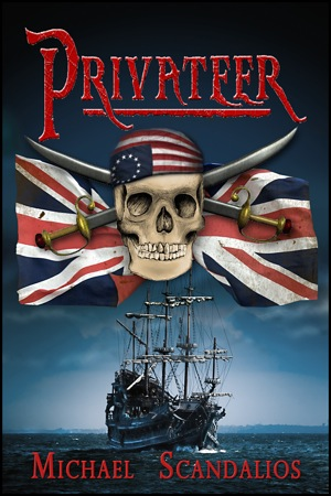 Privateer cover Mike Scandalios: Teller of pirate tales with a Revolutionary War twist