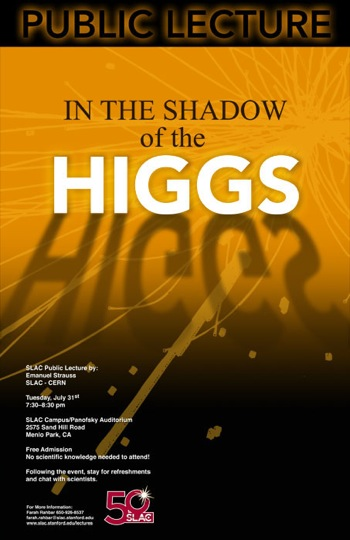 """""""In the Shadow of HIGGS"""" is SLAC lecture on July 31"""