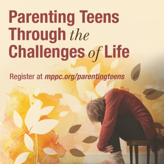 Post image for Parenting teens is focus of one day conference at MPPC on Feb. 28