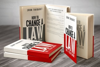 John Thibault lays out a road map to empower citizens to change laws – and offers free book to tell you how