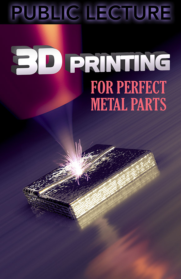 """3D Printing for Perfect Metal Parts"" is next SLAC lecture on March 26"