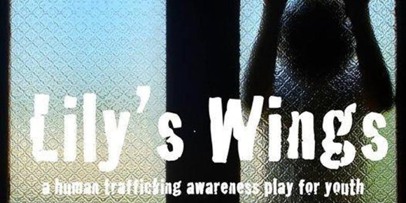 Lily's Wings: An Anti-Trafficking Community Project and Play on May 15