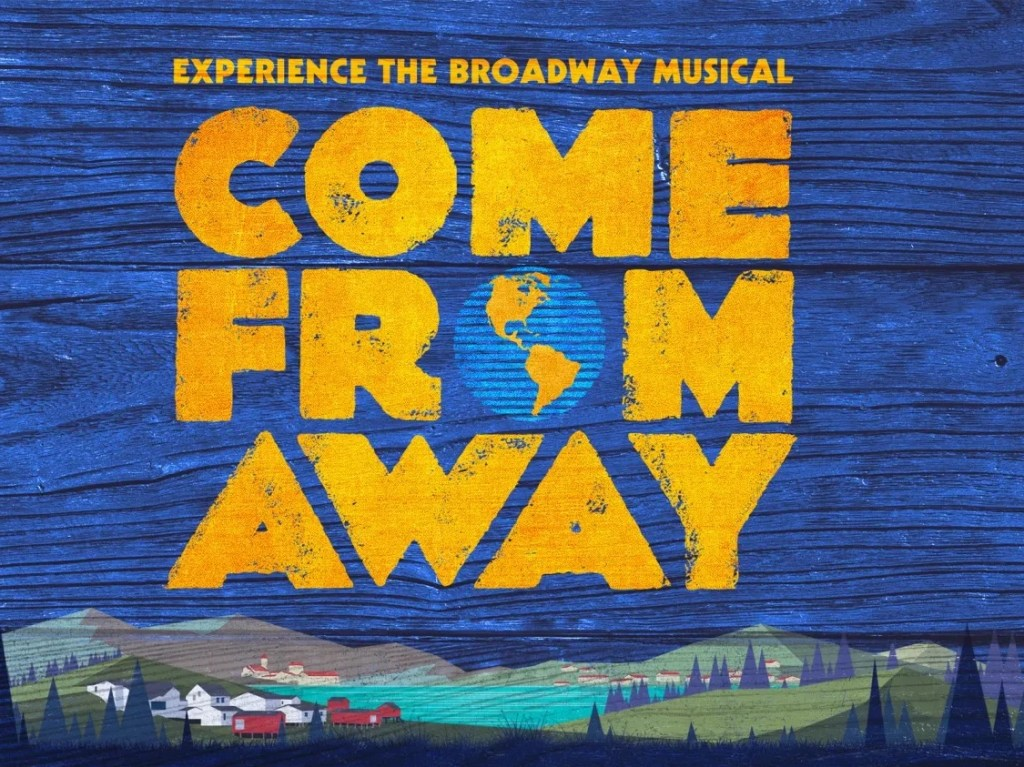 """Highly recommend watching Broadway musical """"Come From Away"""""""